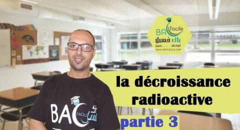 — la décroissance radioactive — partie 3